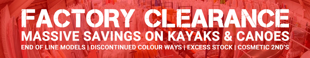 Factory Clearance Offers On Kayaks And Canoes